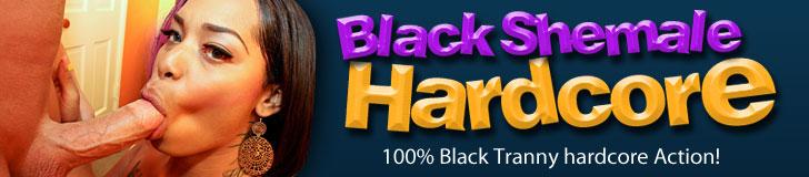 black shemale hardcore